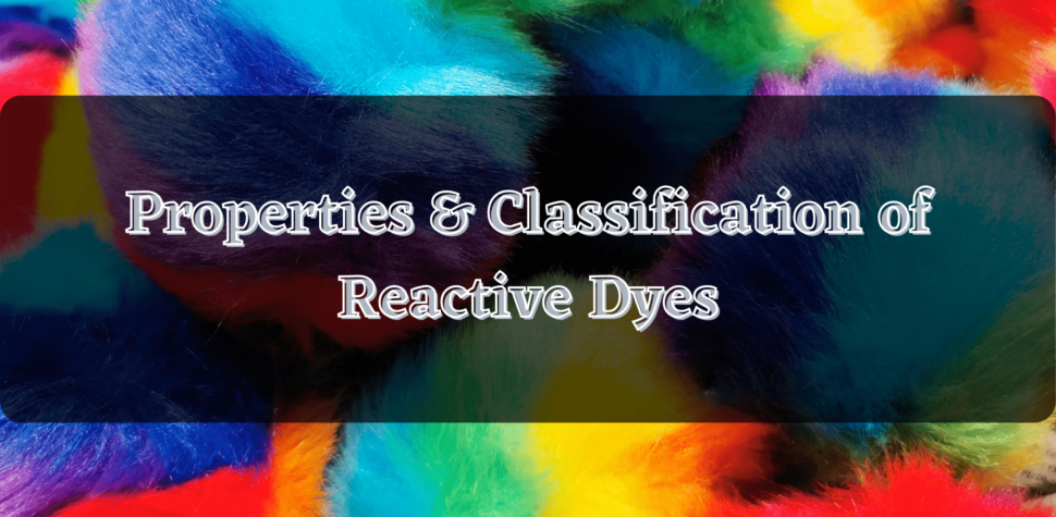 Properties & Classification of Reactive Dyes
