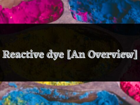 Reactive dye [An Overview]