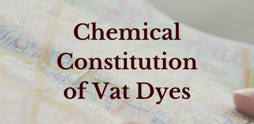 Chemical Constitution of Vat Dyes