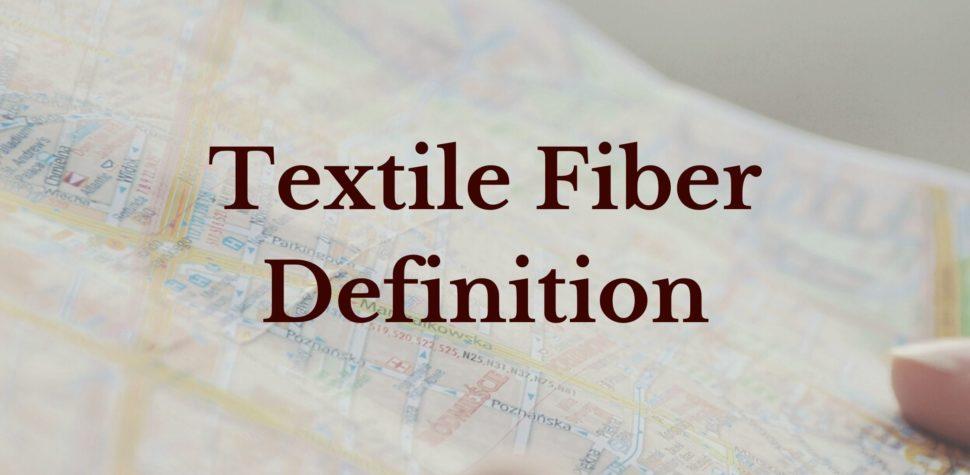 Textile fiber Definition