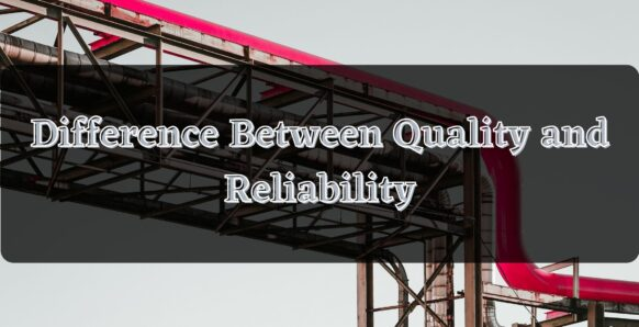 Difference between Quality and Reliability
